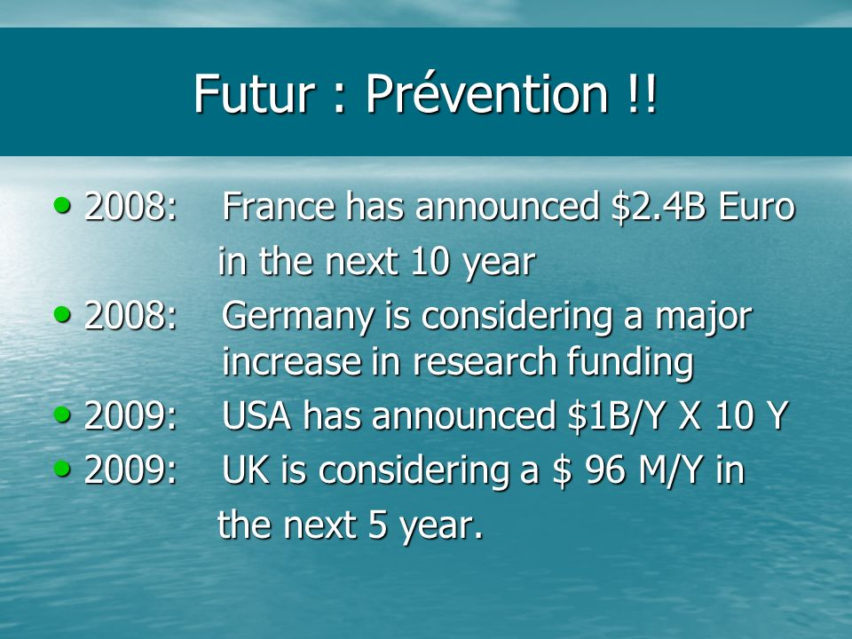 Futur : Prévention !! 2008: France has announced $2.4B Euro