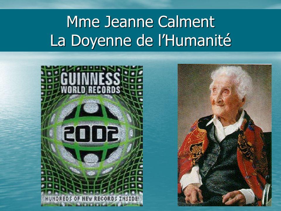 Mme Jeanne Calment La Doyenne de l'Humanité