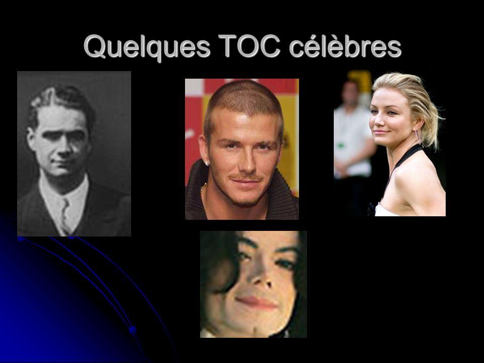 Quelques TOC célèbres
