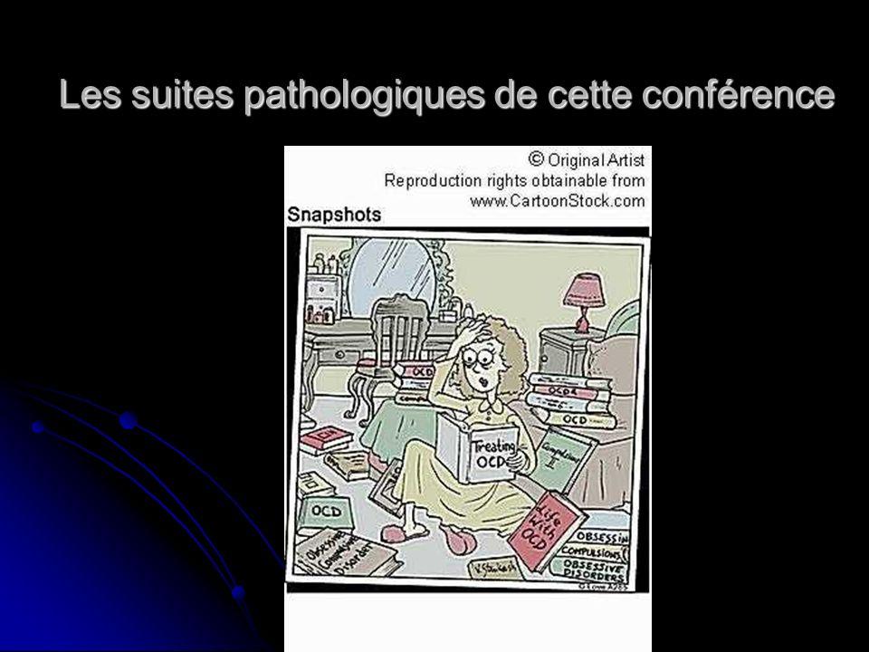 Les suites pathologiques de cette conférence