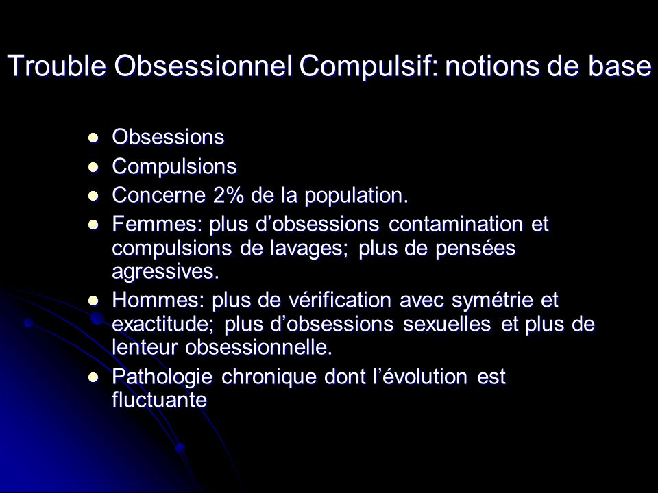 Trouble Obsessionnel Compulsif: notions de base