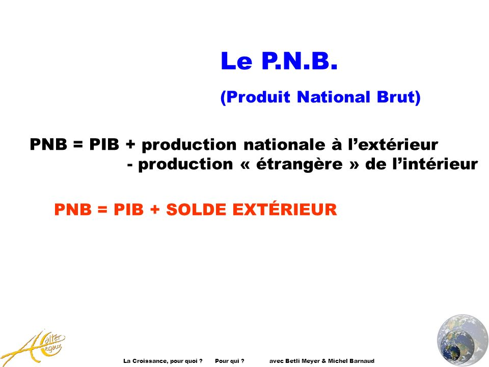 Le P.N.B. (Produit National Brut)