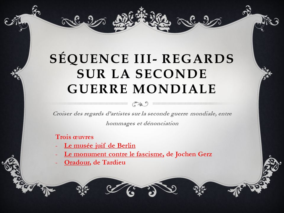 Séquence III- Regards sur La seconde guerre mondiale