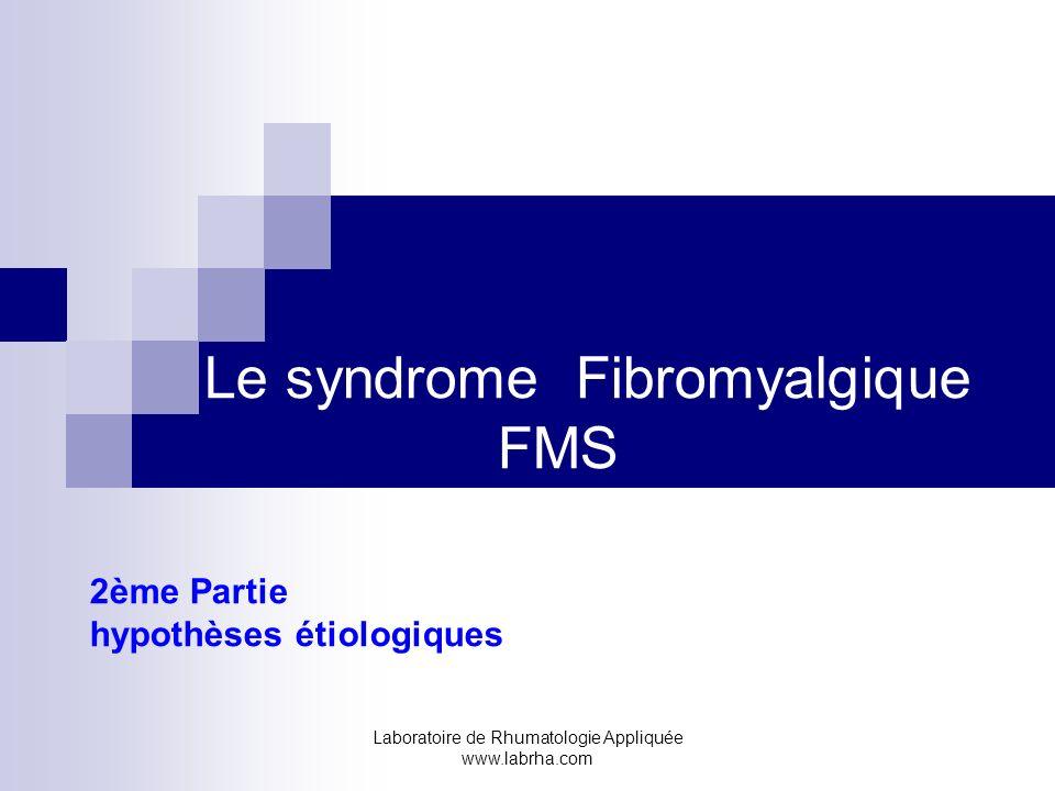 Le syndrome Fibromyalgique FMS 2ème Partie hypothèses étiologiques