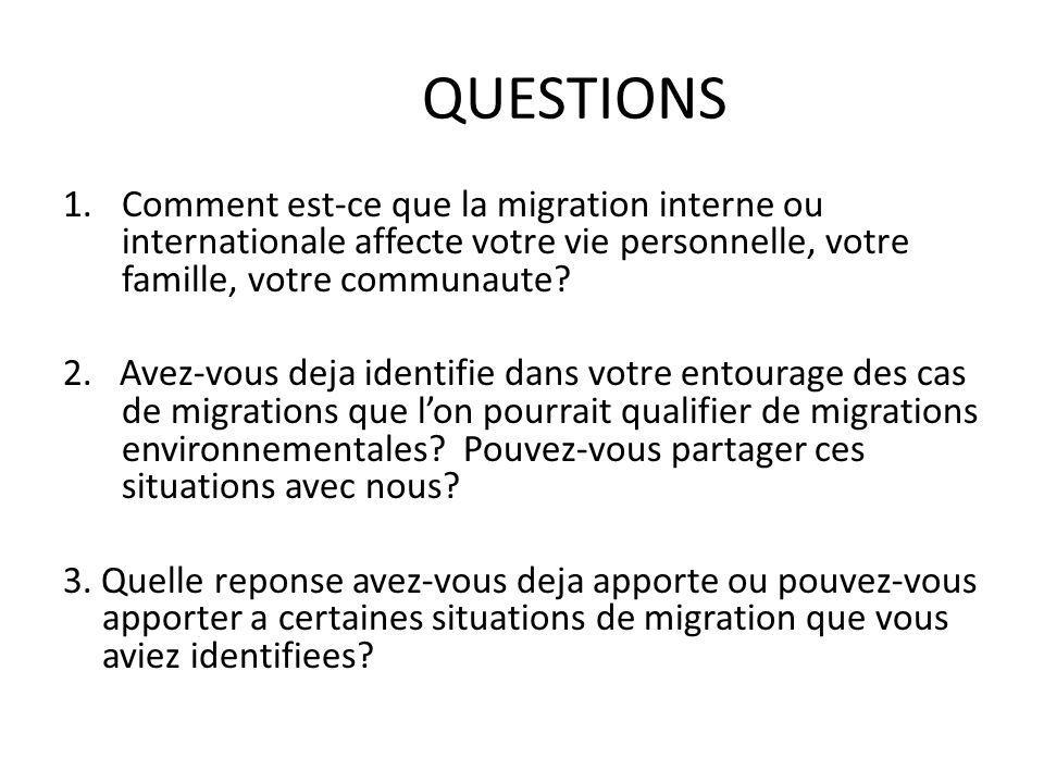 QUESTIONS Comment est-ce que la migration interne ou internationale affecte votre vie personnelle, votre famille, votre communaute