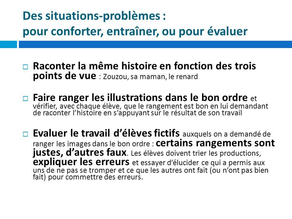 Des situations-problèmes : pour conforter, entraîner, ou pour évaluer