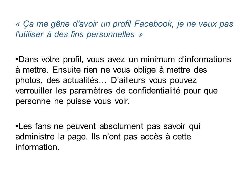 « Ça me gêne d'avoir un profil Facebook, je ne veux pas l'utiliser à des fins personnelles »