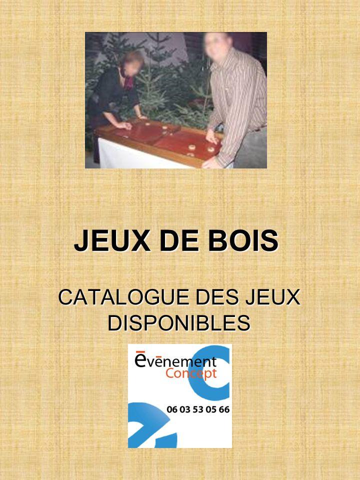 CATALOGUE DES JEUX DISPONIBLES