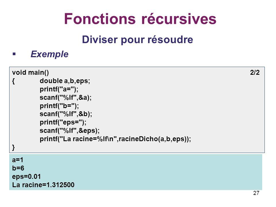 Fonctions récursives Diviser pour résoudre Exemple void main() 2/2
