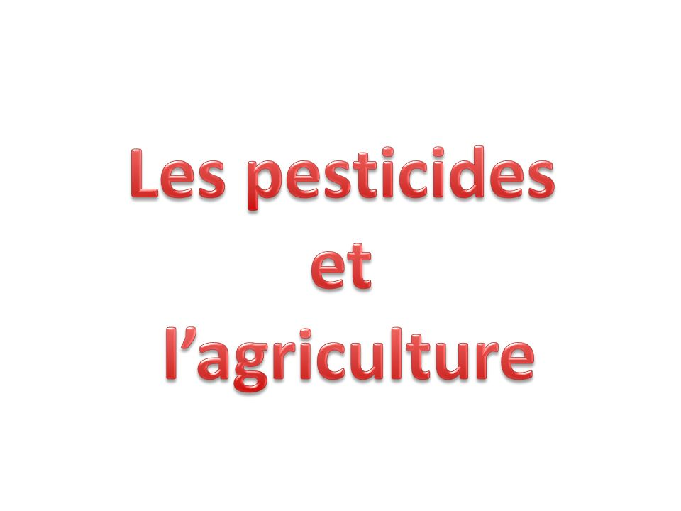 Les pesticides et l'agriculture