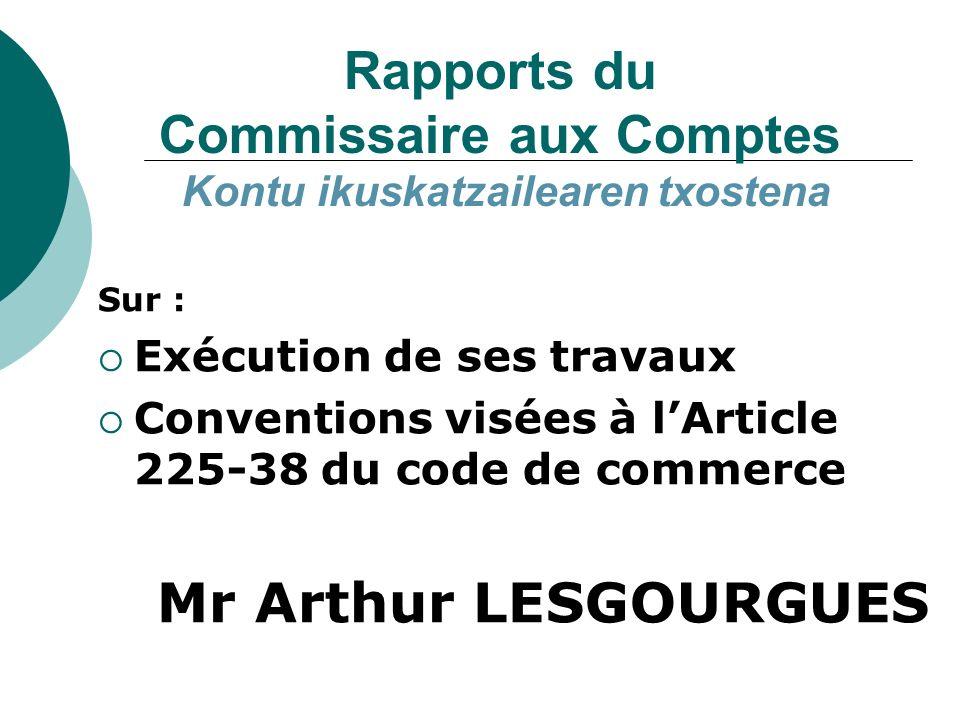 Rapports du Commissaire aux Comptes Kontu ikuskatzailearen txostena
