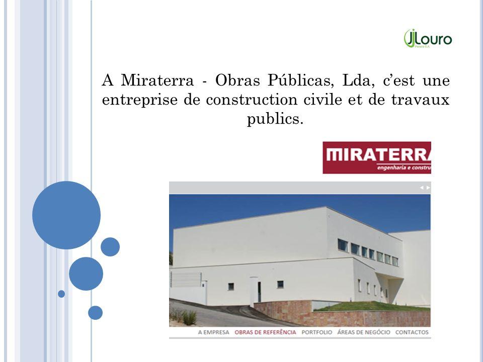 A Miraterra - Obras Públicas, Lda, c'est une entreprise de construction civile et de travaux publics.