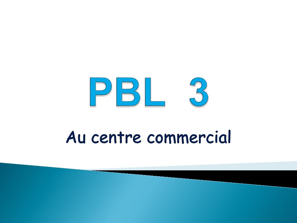 PBL 3 Au centre commercial