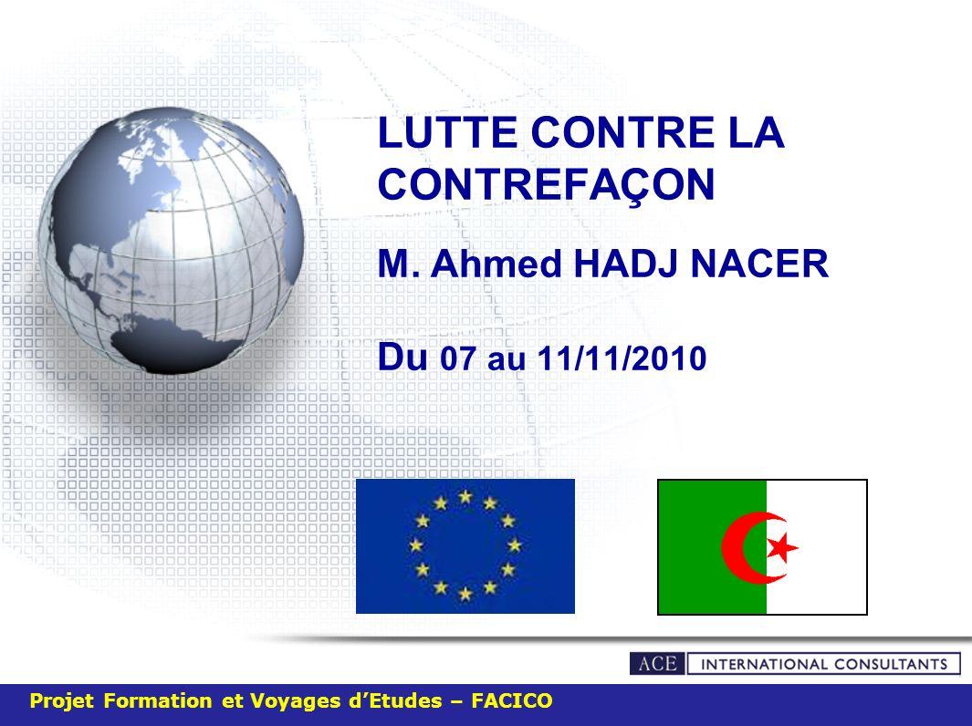 LUTTE CONTRE LA CONTREFAÇON M. Ahmed HADJ NACER Du 07 au 11/11/2010