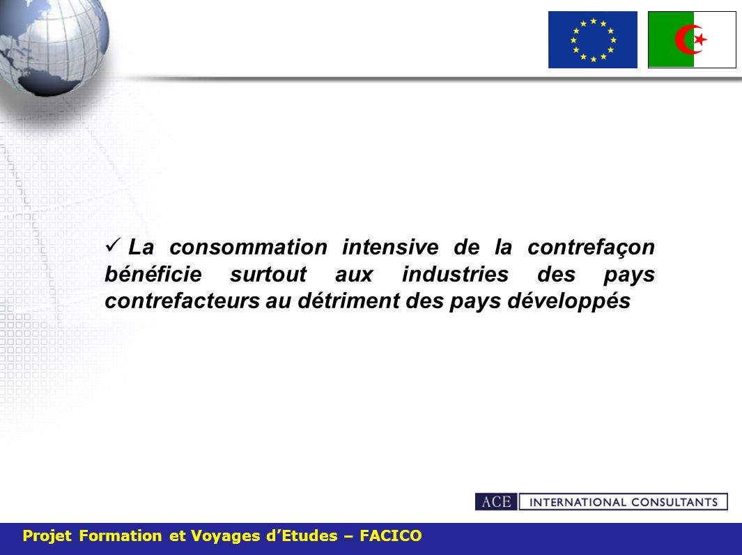 La consommation intensive de la contrefaçon bénéficie surtout aux industries des pays contrefacteurs au détriment des pays développés