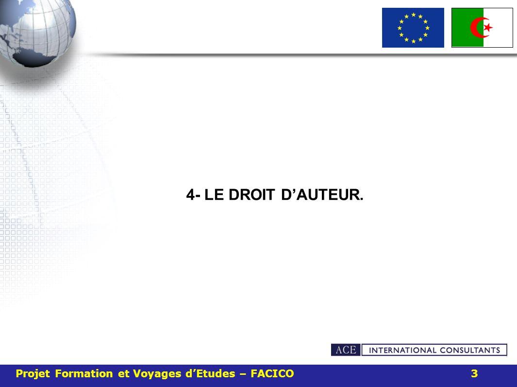 4- LE DROIT D'AUTEUR. Projet Formation et Voyages d'Etudes – FACICO 3
