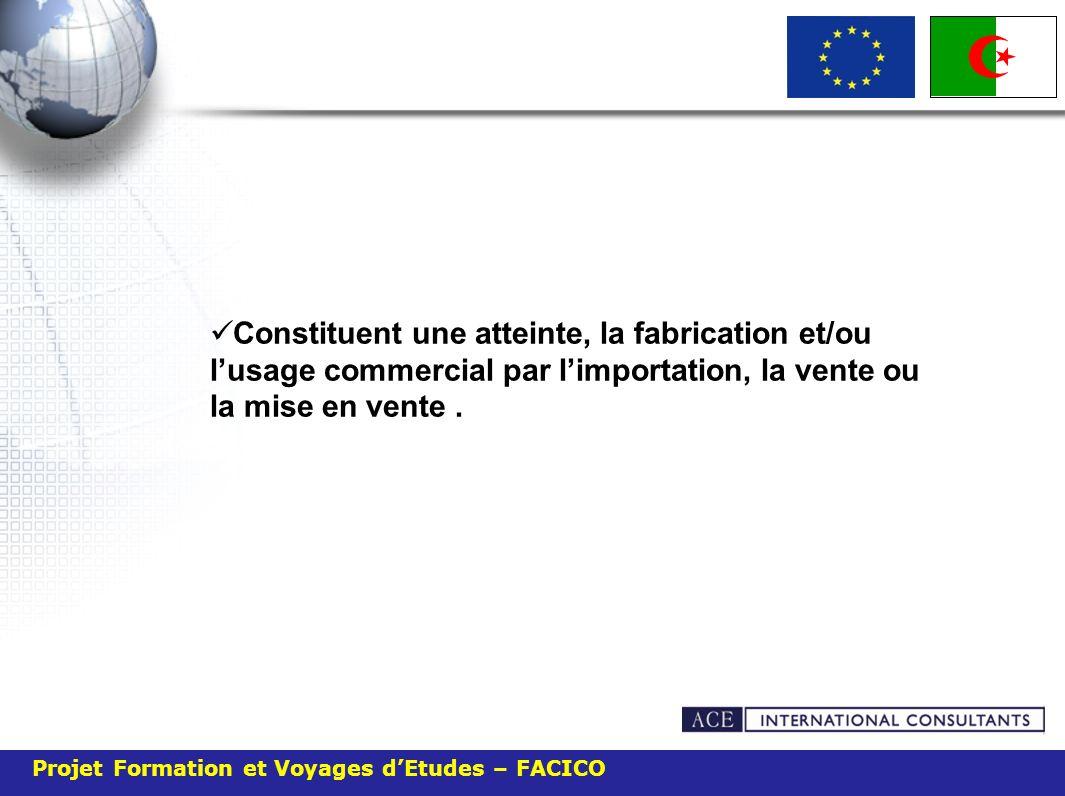 Constituent une atteinte, la fabrication et/ou l'usage commercial par l'importation, la vente ou la mise en vente .