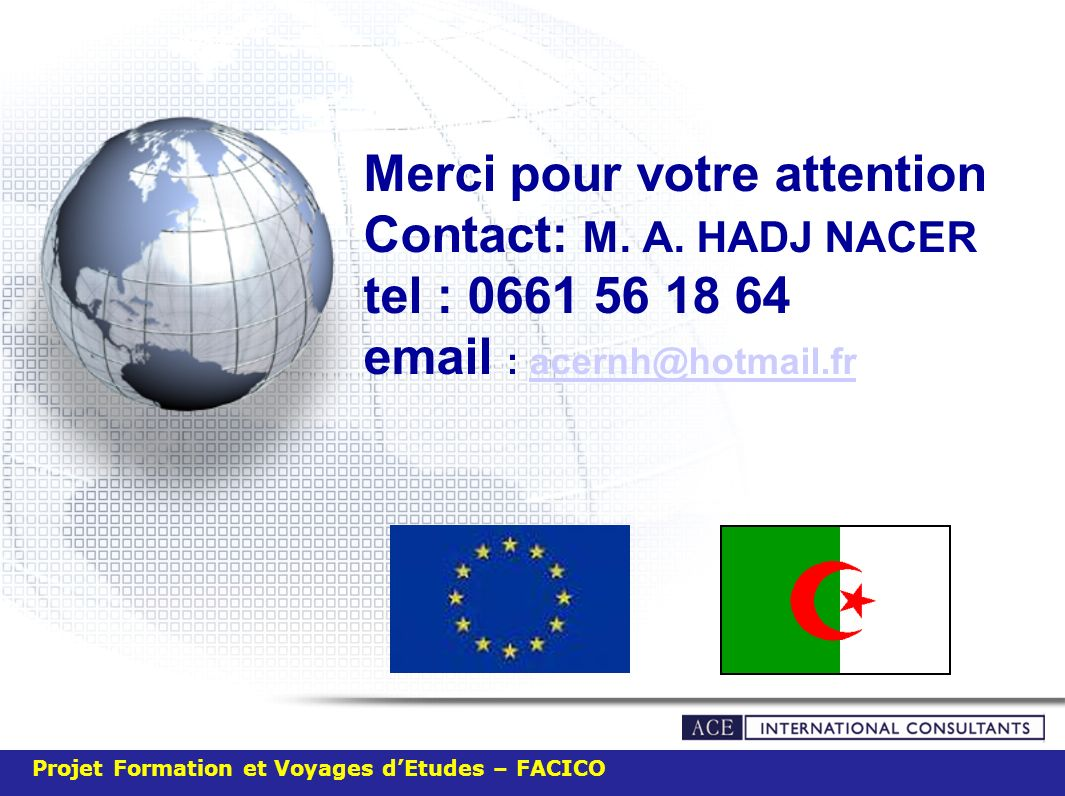 Merci pour votre attention Contact: M. A