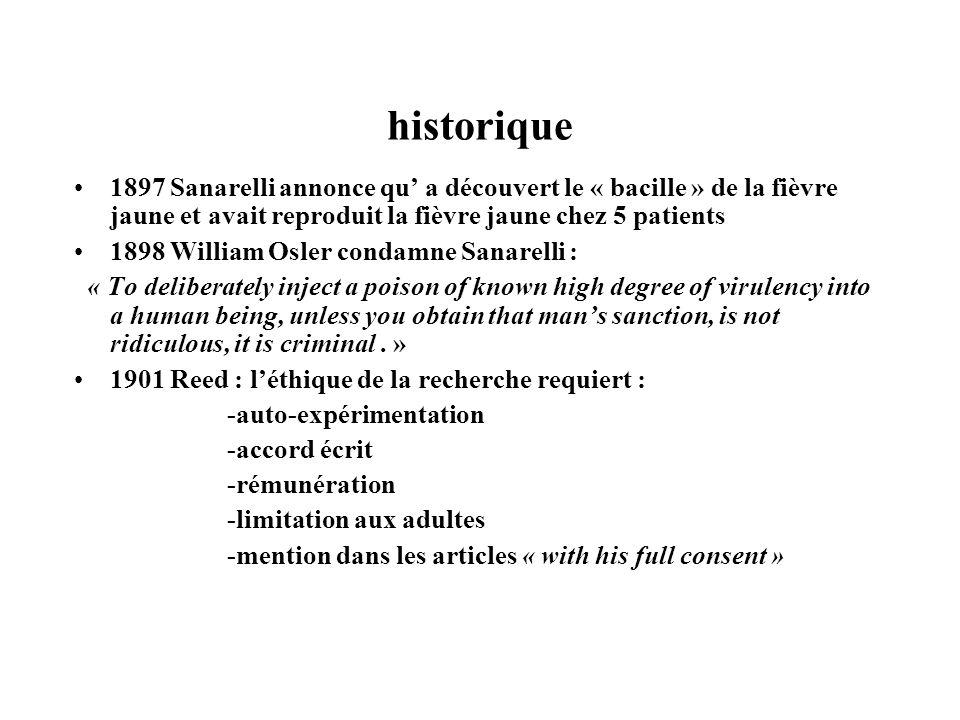historique 1897 Sanarelli annonce qu' a découvert le « bacille » de la fièvre jaune et avait reproduit la fièvre jaune chez 5 patients.