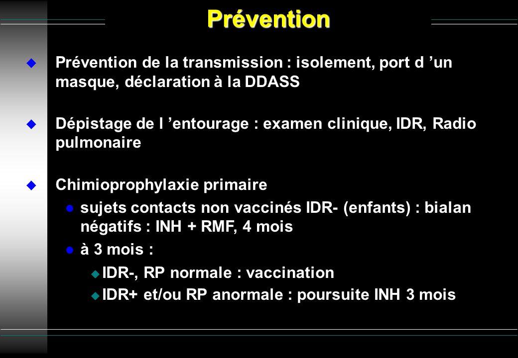 Prévention Prévention de la transmission : isolement, port d 'un masque, déclaration à la DDASS.