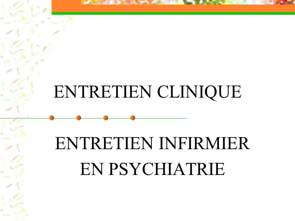 ENTRETIEN INFIRMIER EN PSYCHIATRIE