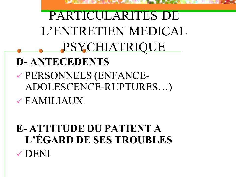 PARTICULARITES DE L'ENTRETIEN MEDICAL PSYCHIATRIQUE