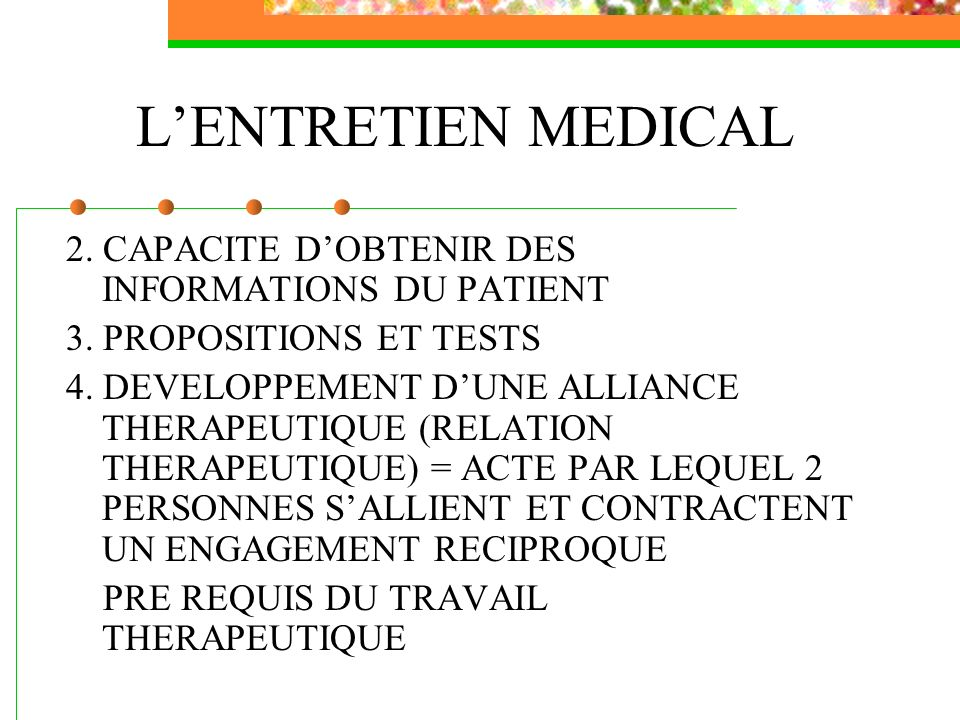 L'ENTRETIEN MEDICAL 2. CAPACITE D'OBTENIR DES INFORMATIONS DU PATIENT