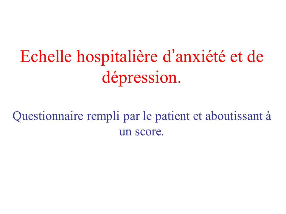 Echelle hospitalière d'anxiété et de dépression