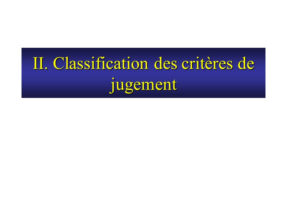 II. Classification des critères de jugement