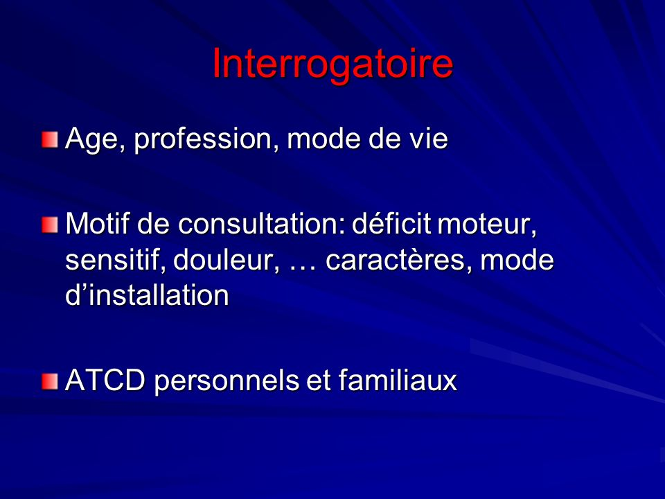 Interrogatoire Age, profession, mode de vie
