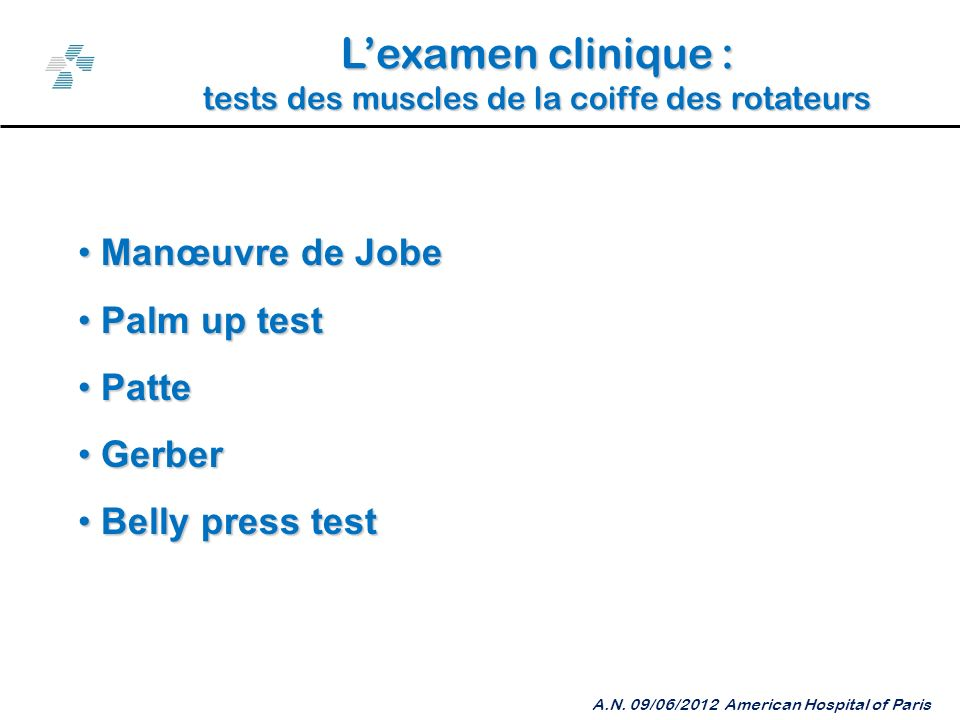 L'examen clinique : Manœuvre de Jobe Palm up test Patte Gerber