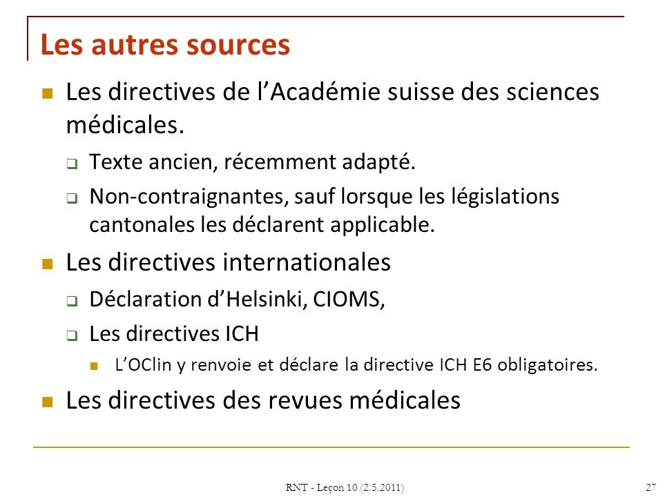 Les autres sources Les directives de l'Académie suisse des sciences médicales. Texte ancien, récemment adapté.
