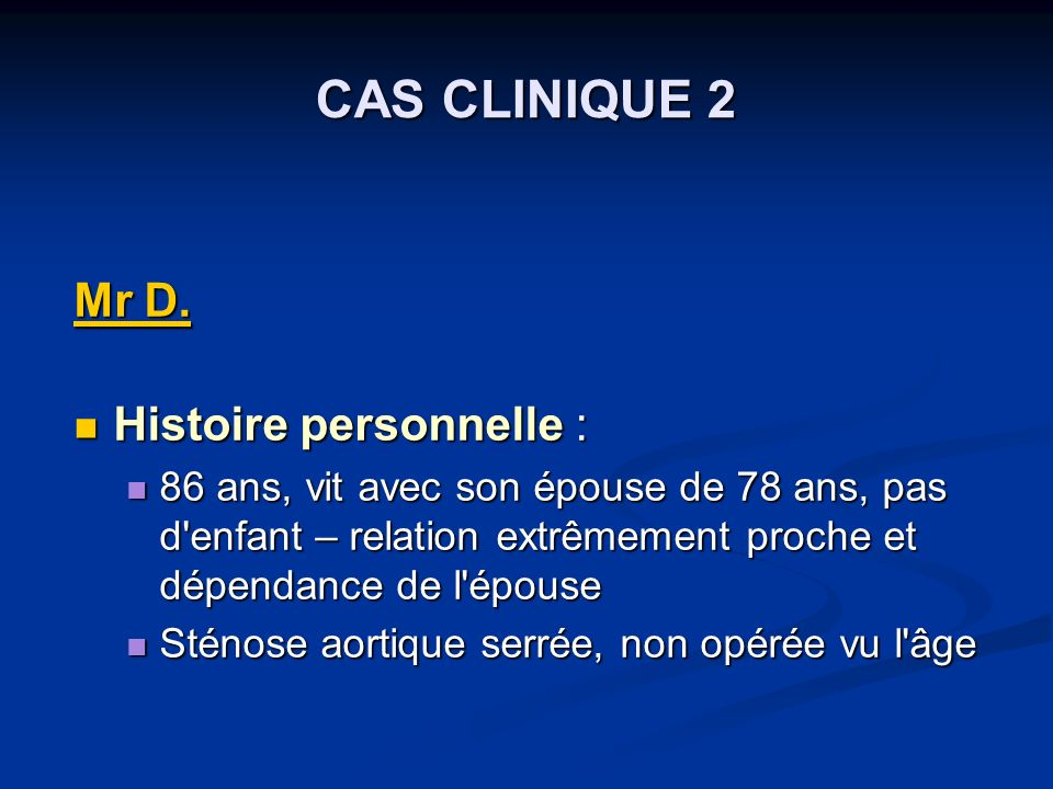 CAS CLINIQUE 2 Mr D. Histoire personnelle :