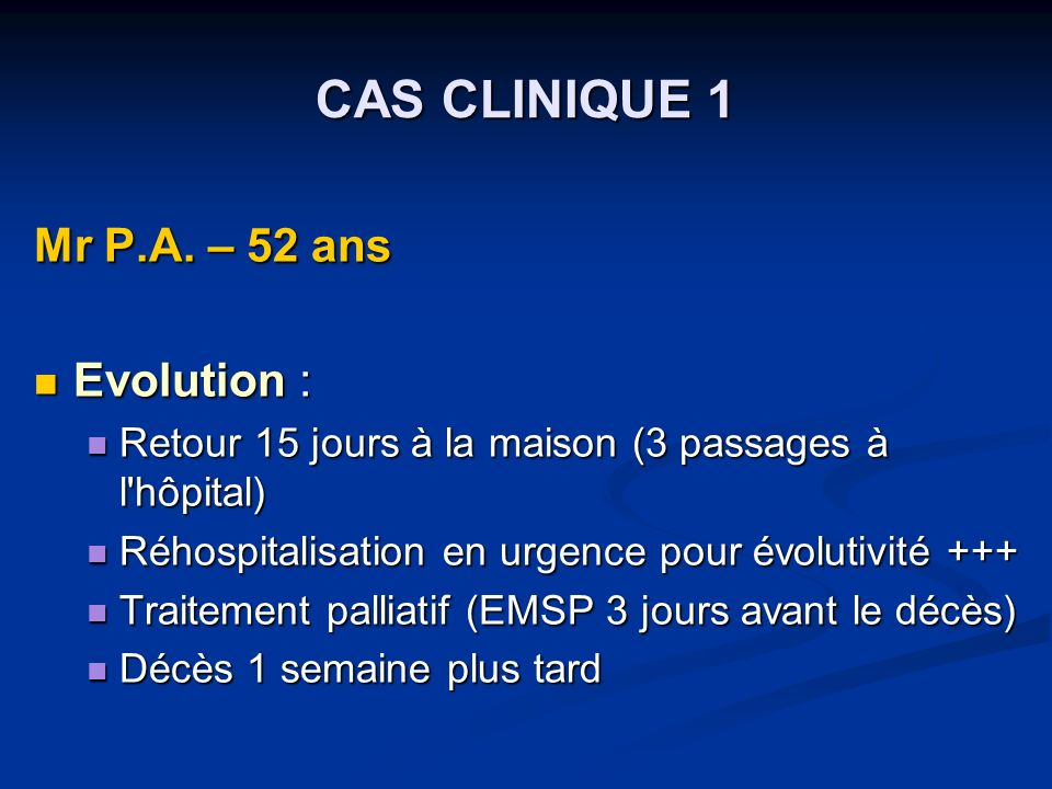 CAS CLINIQUE 1 Mr P.A. – 52 ans Evolution :