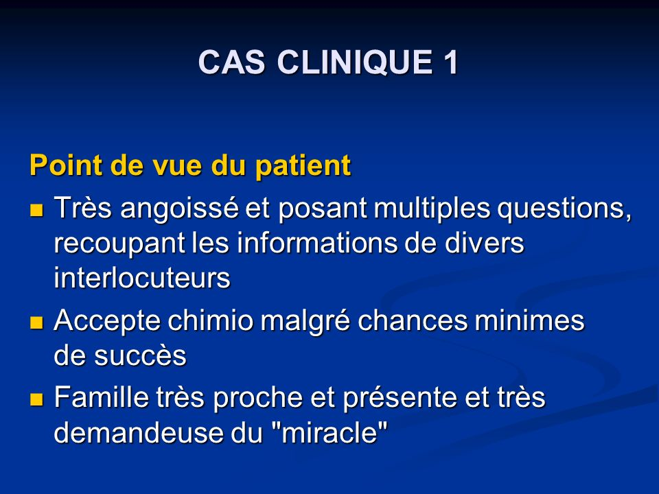 CAS CLINIQUE 1 Point de vue du patient