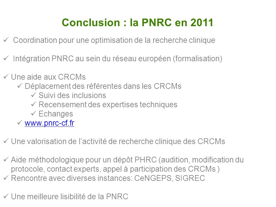 Conclusion : la PNRC en 2011 Coordination pour une optimisation de la recherche clinique.