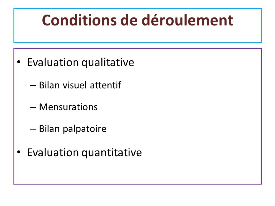 Conditions de déroulement