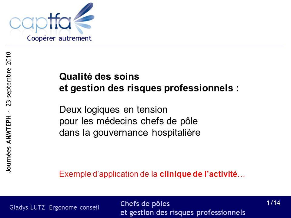 Qualité des soins et gestion des risques professionnels : Deux logiques en tension pour les médecins chefs de pôle dans la gouvernance hospitalière Exemple d'application de la clinique de l'activité…