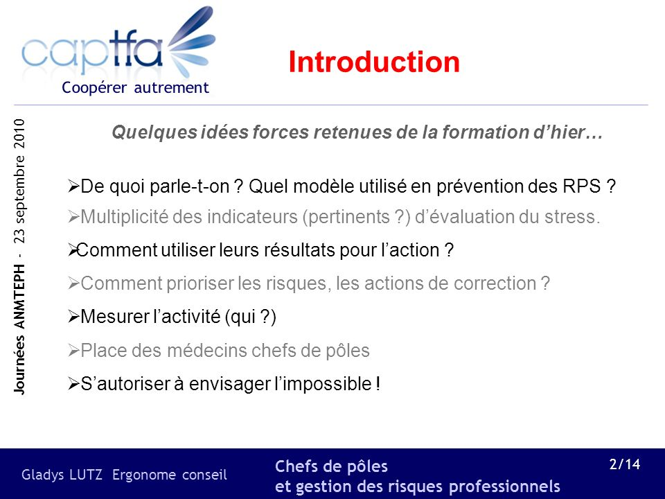 Introduction Quelques idées forces retenues de la formation d'hier…