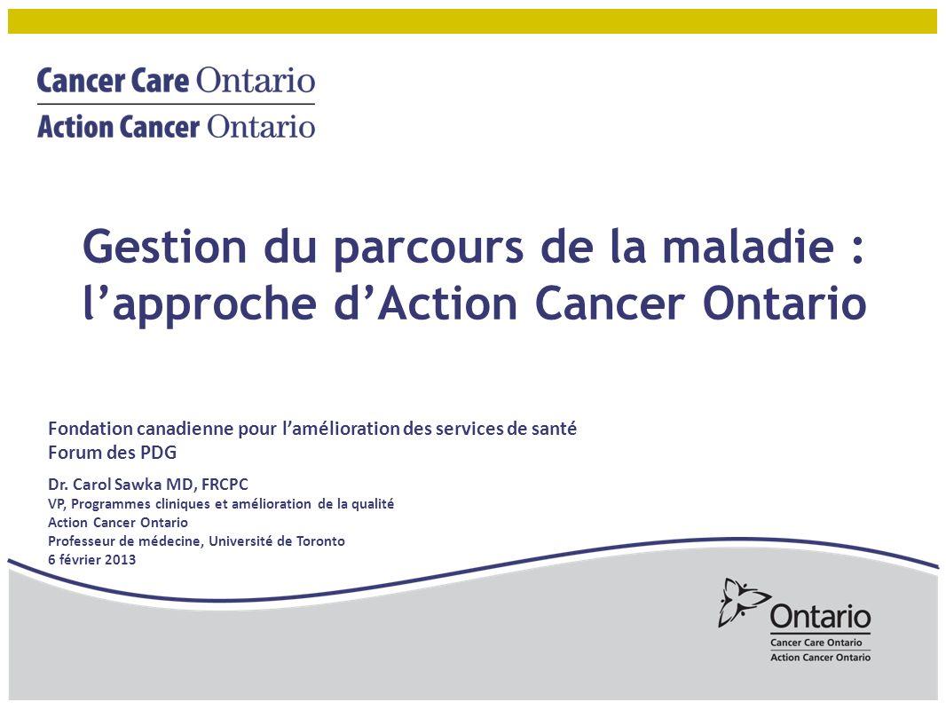 Gestion du parcours de la maladie : l'approche d'Action Cancer Ontario