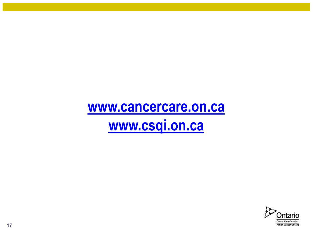 www.cancercare.on.ca www.csqi.on.ca