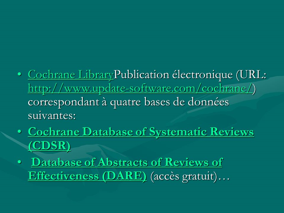 Cochrane LibraryPublication électronique (URL: http://www