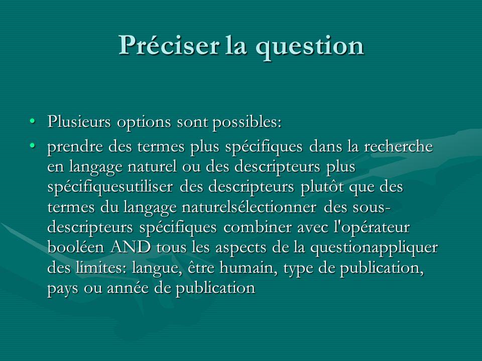 Préciser la question Plusieurs options sont possibles: