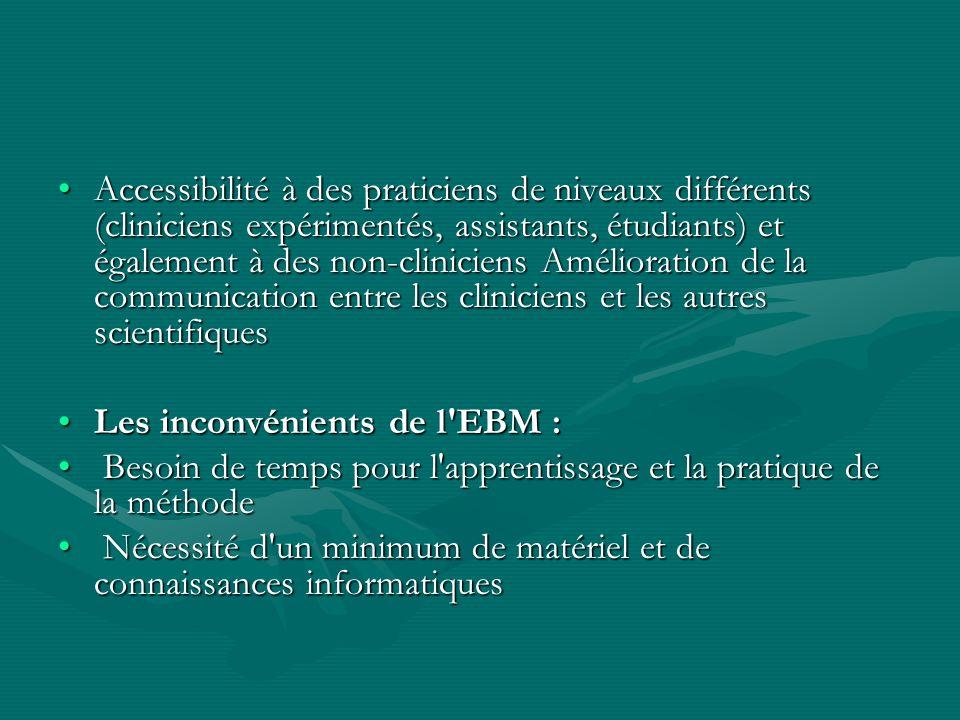 Accessibilité à des praticiens de niveaux différents (cliniciens expérimentés, assistants, étudiants) et également à des non-cliniciens Amélioration de la communication entre les cliniciens et les autres scientifiques