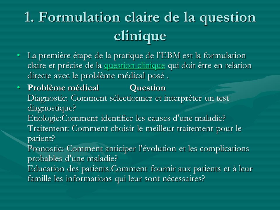 1. Formulation claire de la question clinique
