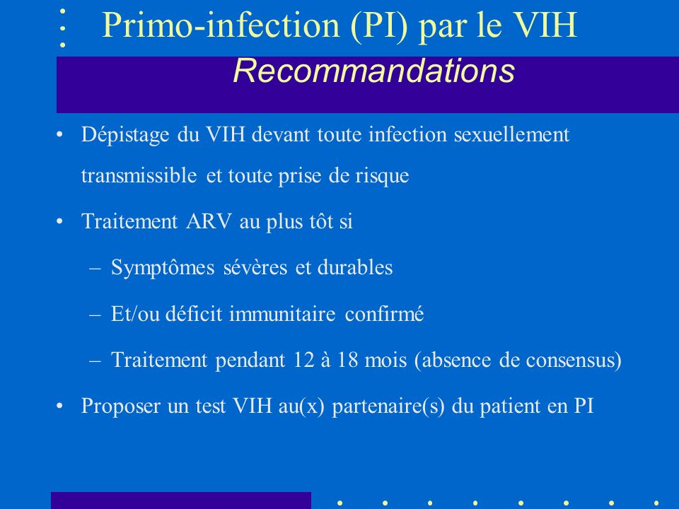 Primo-infection (PI) par le VIH Recommandations