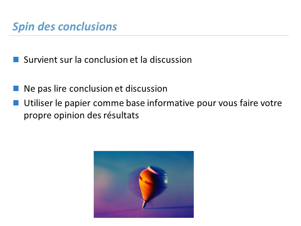 Spin des conclusions Survient sur la conclusion et la discussion