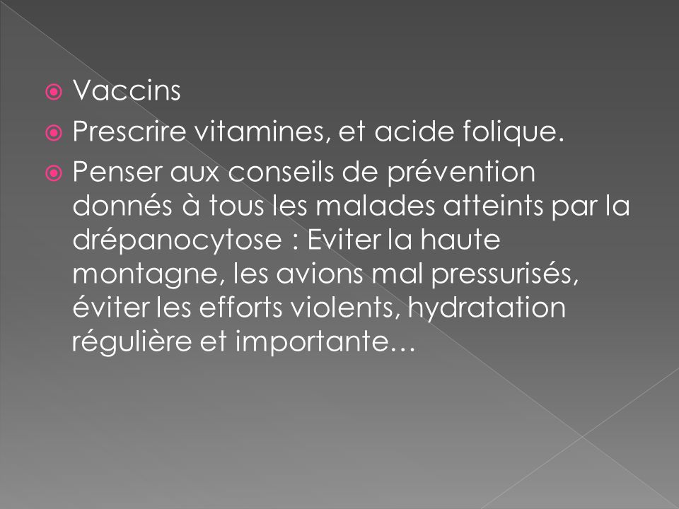 Vaccins Prescrire vitamines, et acide folique.