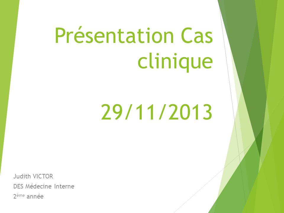 Présentation Cas clinique 29/11/2013