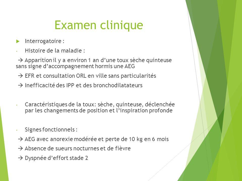 Examen clinique Interrogatoire : Histoire de la maladie :